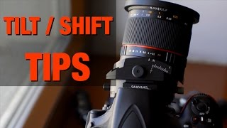 How to use a Tilt Shift Lens