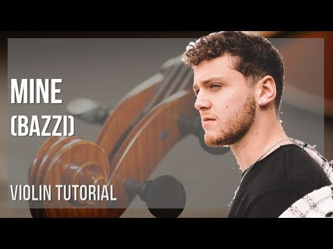 How to play Mine by Bazzi on Violin (Tutorial)