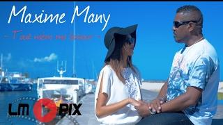 Maxime Many -  Toué mém mo lamour [clip officiel] #LMPIX