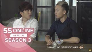 5S Online - Tập đặc biệt: So găng sao phải căng - Phần 1