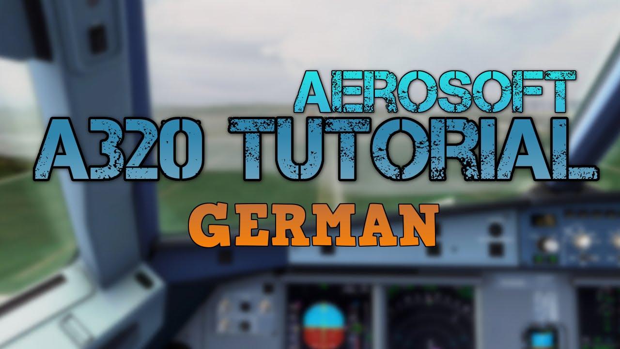 [FSX] Airbus A320 Tutorial GERMAN- Aerosoft