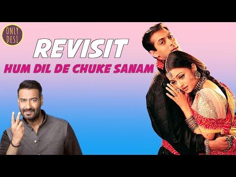 Hum Dil De Chuke Sanam: The Revisit