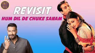 Hum Dil De Chuke Sanam: The Revisit