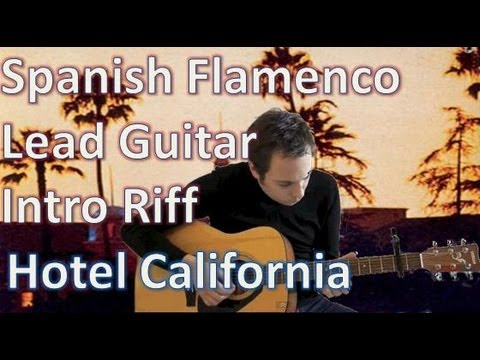 how to play hotel california on guitar flamenco style the eagles hotel california solo. Black Bedroom Furniture Sets. Home Design Ideas