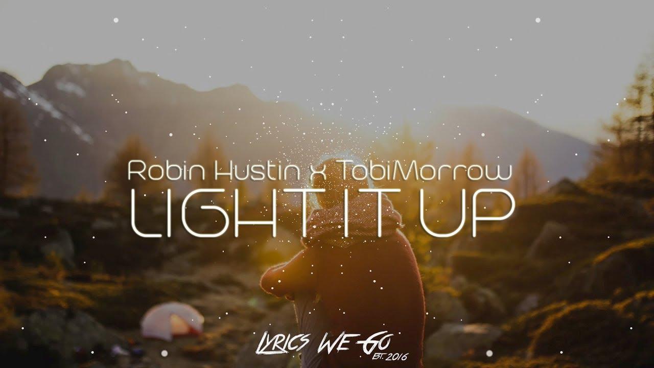 Robin Hustin x TobiMorrow - Light It Up (Lyrics) feat. Jex