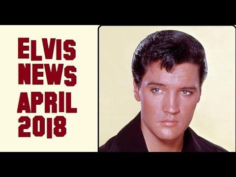 Elvis Presley News Report 2018: April
