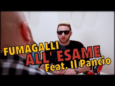 FUMAGALLI ALL' ESAME  feat. Il Pancio
