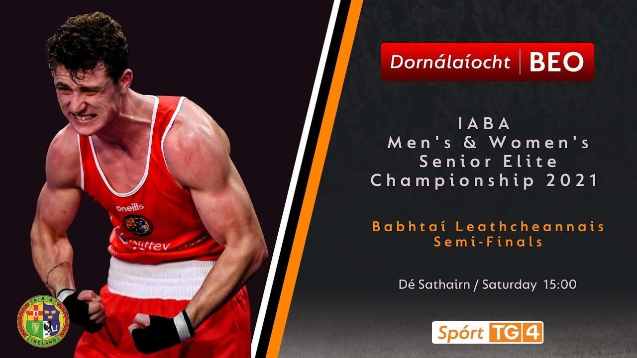 Download Dornálaíocht BEO   IABA Men's & Women's Senior Elite Championship 2021   SF's 25/09 BEO 15:00