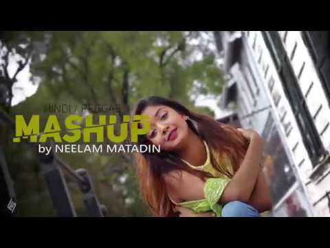 Hindi Reggae Mashup - Neelam Matadin [OFFICIAL VIDEO - Freestyle v5]