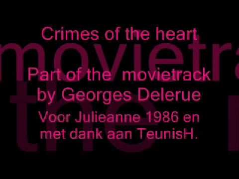 Crimes of the Heart* Georges Delerue
