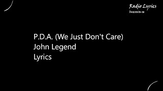 P.D.A  We Just Don't Care John Legend Lyrics