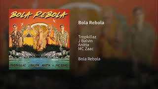 Anitta, MC Zaac, J Balvin, Tropkillaz - Bola Rebola ( Audio)