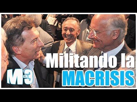 Macri en 3 - Especial MILITANDO LA MACRISIS