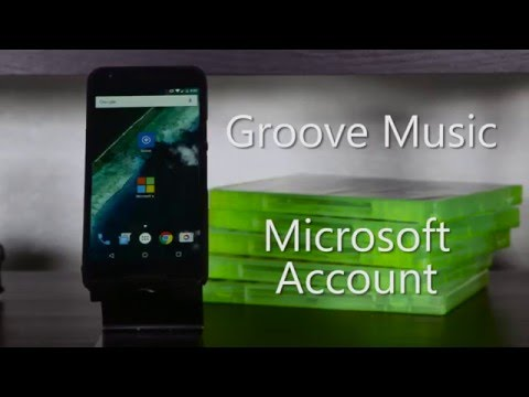 Microsoft on Android: Groove Music and Microsoft Account