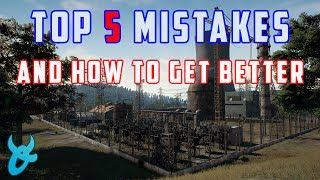 TOP 5 MISTAKES AND HOW TO GET BETTER - PLAYERUNKNOWNS BATTLEGROUNDS GUIDE
