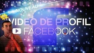 Comment mettre une vidéo de profil facebook ?
