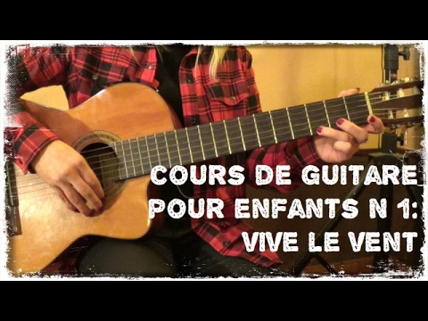 1er cours de guitare pour enfant vive le vent youtube. Black Bedroom Furniture Sets. Home Design Ideas