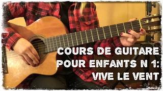 1er cours de guitare pour enfant: Vive le vent