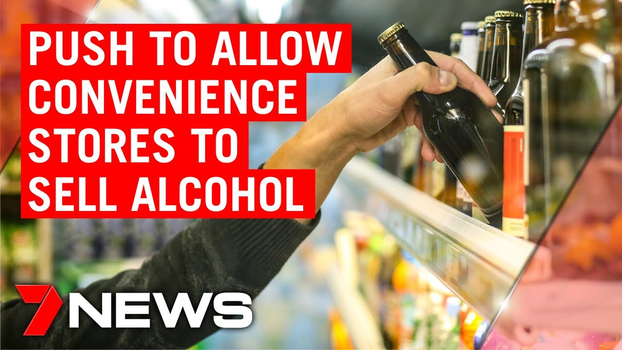Push to allow convenience stores to sell alcohol | 7NEWS