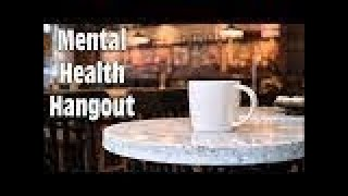 Mental Health Check! How Are You? - Mental Health Hangout 07/23/2021