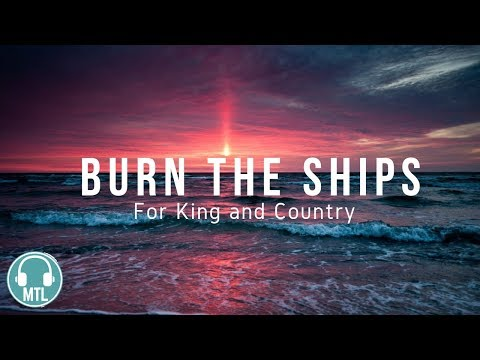 for KING & COUNTRY - Burn the Ships (lyrics)🎵 Mp3