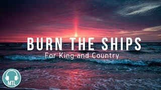 for KING & COUNTRY - Burn the Ships (lyrics)🎵 Video