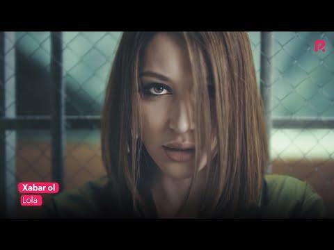 Lola Yuldasheva - Xabar ol   Лола Юлдашева - Хабар ол