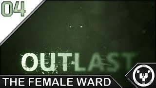 THE FEMALE WARD | Outlast | 04