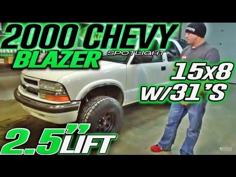 Spotlight 2000 Chevrolet Blazer 25 Lift 15x8s And 31s Youtube