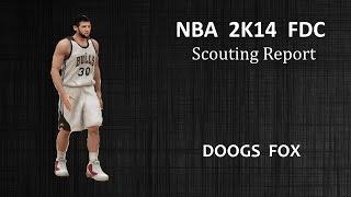 [PS4] NBA 2K14 Fantasy Draft Class - Doogs Fox Scouting Report