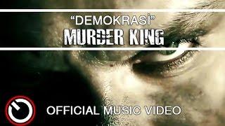 Murder King   Demokrasi [official Video]