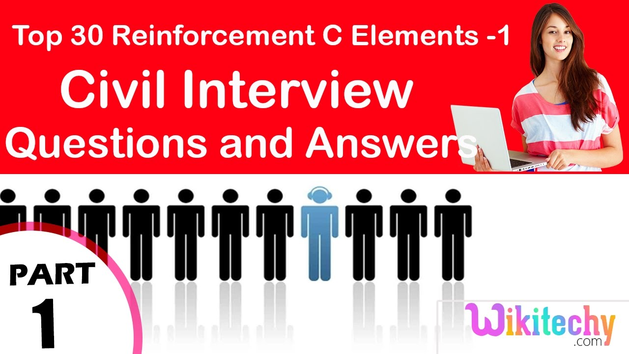 top 30 reinforcement c elements 1 civil technical interview top 30 reinforcement c elements 1 civil technical interview questions and answers for fresher