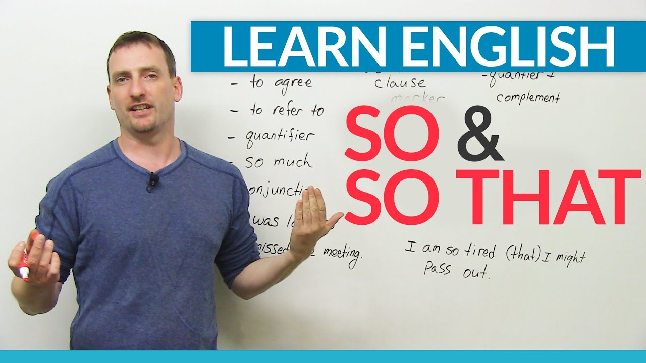 Learn English Grammar: How to use SO & SO THAT · engVid