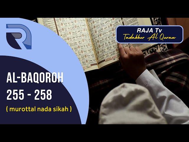 Bacaan Quran Surah Al Baqoroh Ayat 255 - 258 | Nada Sikah