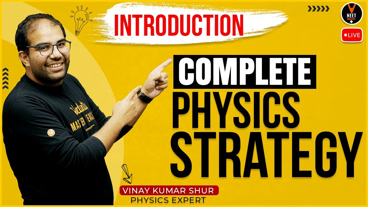 Vinay Sir Introduction | Complete Physics Strategy | Vedantu NEET