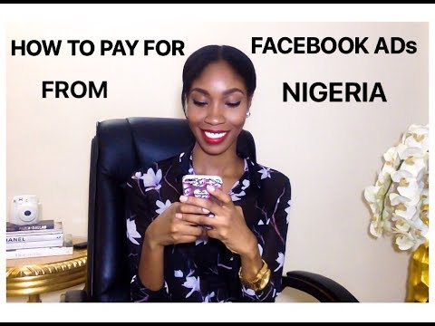 How to Pay for Facebook Ads from Nigeria Part 1