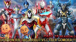 UPIN IPIN R/B TAIGA TITAS DAN ULTRAMAN RIBUT !!! (PART 19) - GTA ULTRAMAN SEASON2 TAIGA