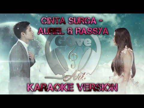 Aurel Ft. Rassya - Cinta Surga (Karaoke Version)