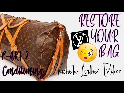 Louis Vuitton Vachetta Conditioning | Clean my LV collection with me | RESTORE YOUR BAG |