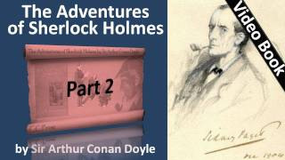 Part 2 - The Adventures of Sherlock Holmes Audiobook by Sir Arthur Conan Doyle (Adventures 03-04)