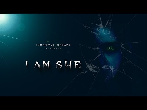 I am She - A short film ( Thriller Genre ) | An Immortal Dreamz Production