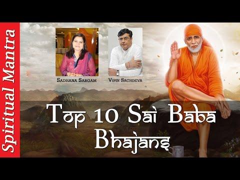 BEST TOP 10 SHIRDI SAI BABA BHAJANS - SAI BABA BOLO SAI BABA - SAI NAATH TERE HAZAARON HAATH