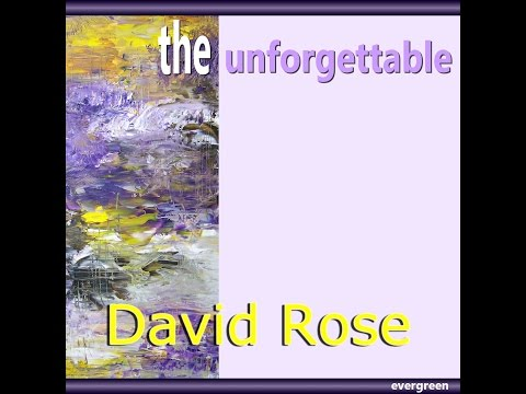 David Rose - The unforgettable