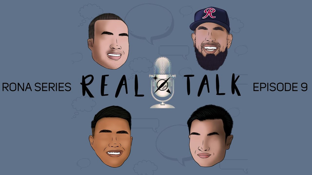 Real Talk with OSYL: Rona Podcast Episode 9