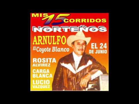 """Arnulfo """"El Coyote Blanco"""" - 15 Corridos Norteños (Disco Completo)"""
