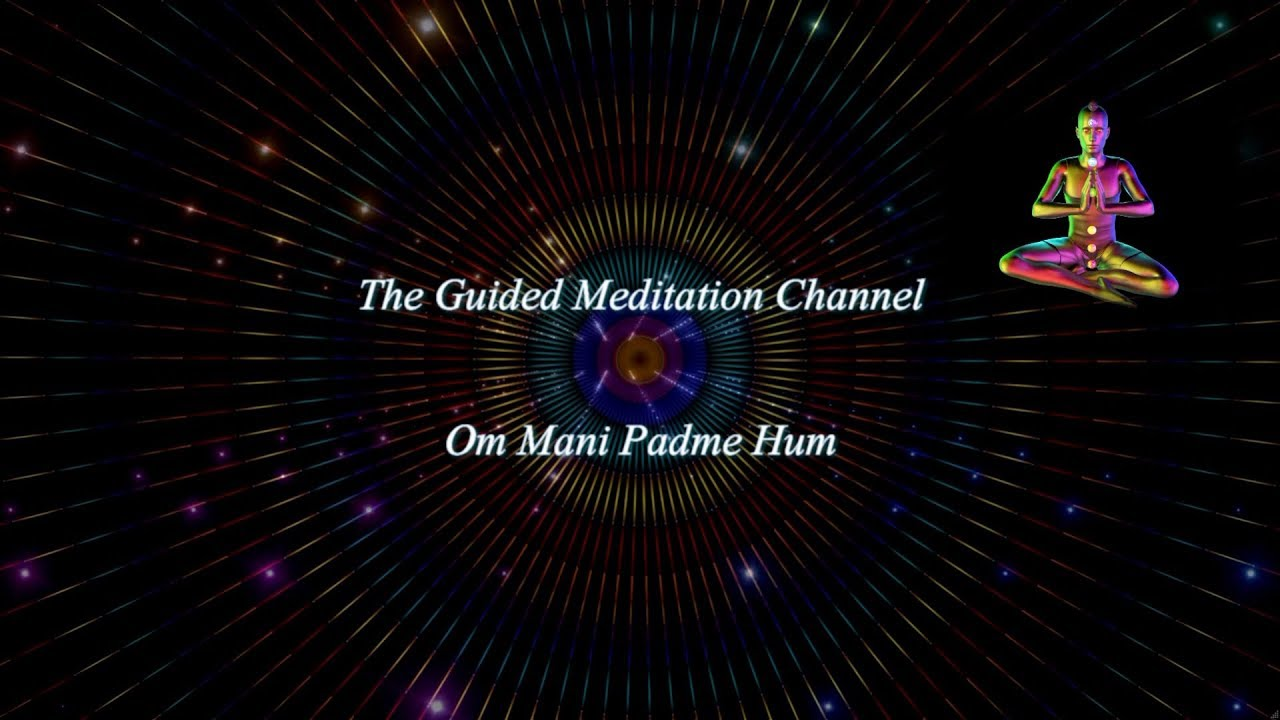 Om Mani Padme Hum Mantra Guided Meditations Sansktit Mantra With Music Paul Landry Youtube