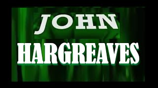 JOHN HARGREAVES (a tribute)