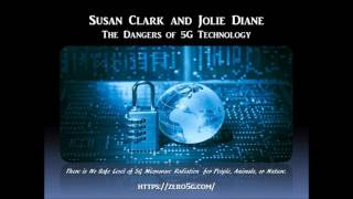 Sage of Quay Radio - Susan Clark & Jolie Diane - The Dangers of 5G Technology (July 2017)
