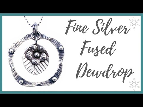 Fine Silver Fused Dewdrop Tutorial - Beaducation.com