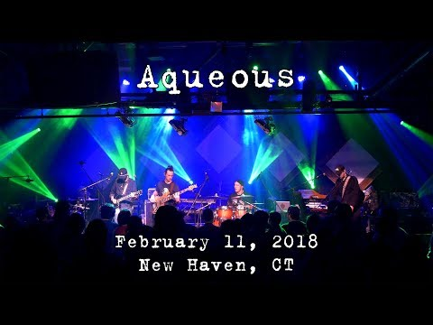 Aqueous: 2018-02-11 - Toad's Place; New Haven, CT (Complete Show) [4K]